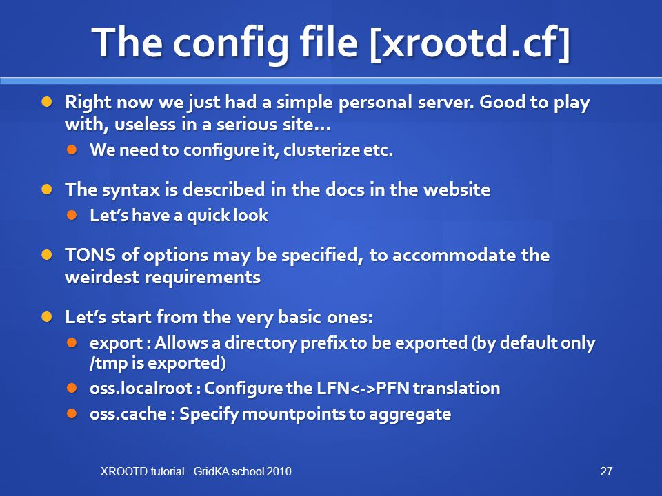 The config file [xrootd.cf]